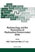 Radioecology and the Restoration of Radioactive-Contaminated Sites