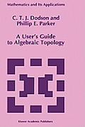 A User's Guide to Algebraic Topology