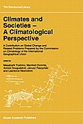 Climates and Societies - A Climatological Perspective: A Contribution on Global Change and Related Problems Prepared by the Commission on Climatology