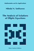 The Analysis of Solutions of Elliptic Equations