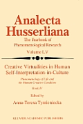Creative Virtualities in Human Self-Interpretation-In-Culture: Phenomenology of Life and the Human Creative Condition (Book IV)