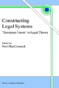 Constructing Legal Systems: European Union in Legal Theory