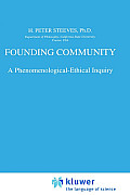 Founding Community: A Phenomenological-Ethical Inquiry