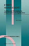 Ethics Management: Auditing and Developing the Ethical Content of Organizations