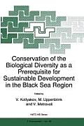 Conservation of the Biological Diversity as a Prerequisite for Sustainable Development in the Black Sea Region: International NATO Advanced Research W