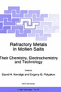 Refractory Metals in Molten Salts: Their Chemistry, Electrochemistry and Technology
