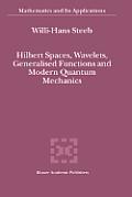 Hilbert Spaces, Wavelets, Generalised Functions and Modern Quantum Mechanics