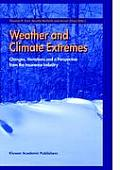 Weather and Climate Extremes: Changes, Variations and a Perspective from the Insurance Industry