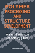 Polymer Processing and Structure Development