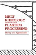 Melt Rheology & Its Role In Plastics Processing Theory & Applications