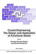 NATO Science Series: U #539: Crystal Engineering: The Design and Application of Functional Solids Cover