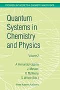 Progress in Theoretical Chemistry and Physics #02: Quantum Systems in Chemistry and Physics: Volume 1: Basic Problems and Model Systems Volume 2: Advanced Problems and Complex Systems Granada, Spain (