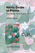Nitric Oxide in Plants: Occurrence, Function and Use