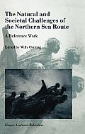 The Natural and Societal Challenges of the Northern Sea Route: A Reference Work