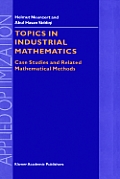 Topics in Industrial Mathematics: Case Studies and Related Mathematical Methods