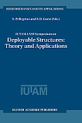 Iutam-Iass Symposium on Deployable Structures: Theory and Applications: Proceedings of the Iutam Symposium Held in Cambridge, U.K., 6-9 September 1998