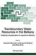 Transboundary Water Resources in the Balkans: Initiating a Sustainable Co-Operative Network