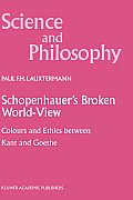 Schopenhauer's Broken World-View: Colours and Ethics Between Kant and Goethe