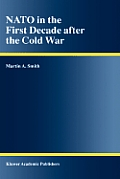 NATO in the First Decade After the Cold War