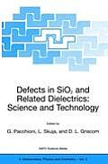 Defects in Sio2 and Related Dielectrics: Science and Technology