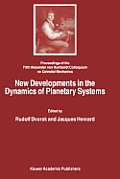 New Developments in the Dynamics of Planetary Systems: Proceedings of the Fifth Alexander Von Humboldt Colloquium on Celestial Mechanics Held in Badho