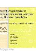 Recent Developments in Infinite-Dimensional Analysis and Quantum Probability: Papers in Honour of Takeyuki Hida's 70th Birthday