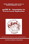 Geoenv III -- Geostatistics for Environmental Applications: Proceedings of the Third European Conference on Geostatistics for Environmental Applicatio