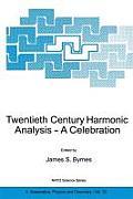 Twentieth Century Harmonic Analysis: A Celebration