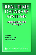 Real-Time Database Systems: Architecture and Techniques