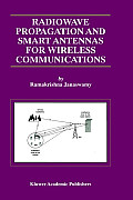Radiowave Propagation and Smart Antennas for Wireless Communications