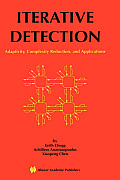 Iterative Detection: Adaptivity, Complexity Reduction, and Applications (Kluwer International Series in Engineering & Computer Science)