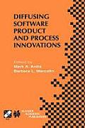 Diffusing Software Product and Process Innovations: Ifip Tc8 Wg8.6 Fourth Working Conference on Diffusing Software Product and Process Innovations Apr