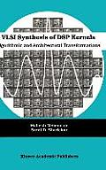 VLSI Synthesis of DSP Kernels Algorithmic & Architectural Transformations