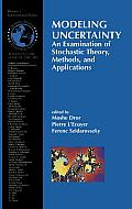 Modeling Uncertainty: An Examination of Stochastic Theory, Methods, and Applications