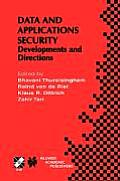 Data and Application Security: Developments and Directions