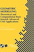 Geometric Modelling: Theoretical and Computational Basis Towards Advanced CAD Applications: Ifip Tc5/Wg5.2 Sixth International Workshop on