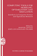 Computing Tools for Modeling, Optimization and Simulation: Interfaces in Computer Science and Operations Research
