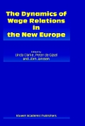 The Dynamics of Wage Relations in the New Europe