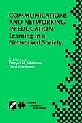 Communications and Networking in Education: Learning in a Networked Society