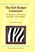 The Soft Budget Constraint -- The Emergence, Persistence and Logic of an Institution