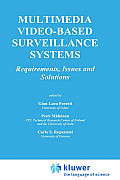 Multimedia Video-Based Surveillance Systems: Requirements, Issues and Solutions