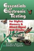 Essentials of Electronic Testing for Digital, Memory, and Mixed-signal Vlsi Circuits (00 Edition)
