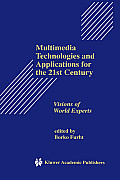 Multimedia Technologies & Applications for the 21st Century: Visions of World Experts