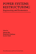 Power Systems Restructuring: Engineering and Economics