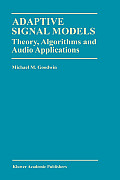 Adaptive Signal Models: Theory, Algorithms and Audio Applications