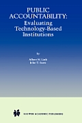 Public Accountability: Evaluating Technology-Based Institutions