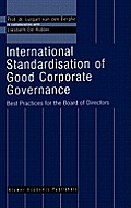 International Standardisation of Good Corporate Governance: - Best Practices for the Board of Directors -