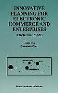 Innovative Planning for Electronic Commerce and Enterprises: A Reference Model