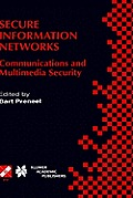 Secure Information Networks: Communications and Multimedia Security Ifip Tc6/Tc11 Joint Working Conference on Communications and Multimedia Securit