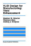 VLSI Design for Manufacturing: Yield Enhancement